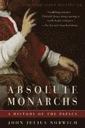 bokomslag Absolute Monarchs: A History of the Papacy