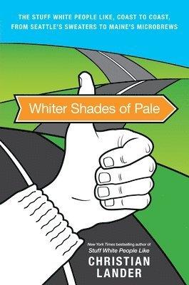 bokomslag Whiter shades of pale : the stuff white people like, coast to co