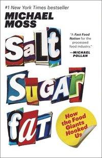 bokomslag Salt Sugar Fat: How the Food Giants Hooked Us