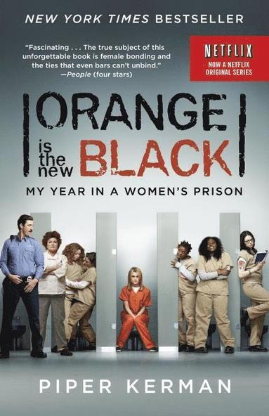 bokomslag Orange Is the New Black (Movie Tie-In Edition): My Year in a Women's Prison