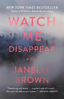 bokomslag Watch me disappear - a novel