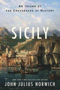 bokomslag Sicily: An Island at the Crossroads of History