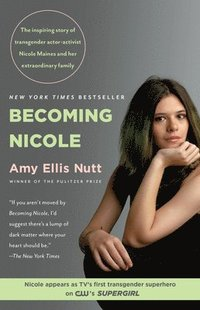 bokomslag Becoming Nicole: The Inspiring Story of Transgender Actor-Activist Nicole Maines and Her Extraordinary Family