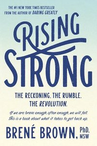bokomslag Rising Strong: The Reckoning. the Rumble. the Revolution.