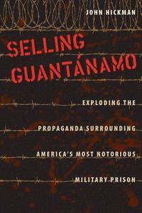 bokomslag Selling Guantanamo