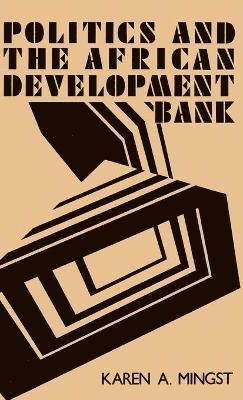 bokomslag Politics and the African Development Bank