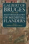bokomslag Galbert of Bruges and the Historiography of Medieval Flanders