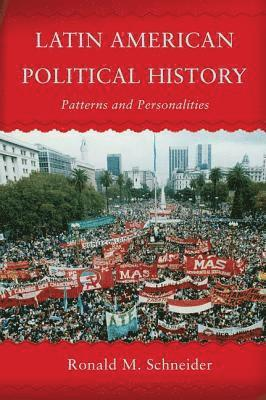 bokomslag Latin American Political History: Patterns and Personalities