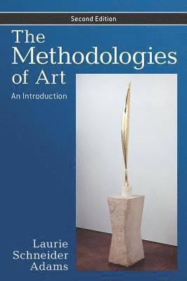 bokomslag The Methodologies of Art: An Introduction