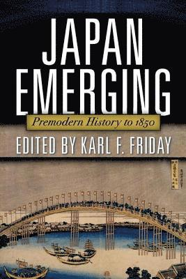 bokomslag Japan Emerging: Premodern History to 1850