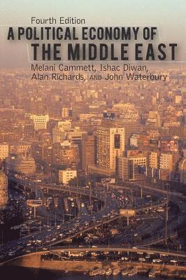 bokomslag A Political Economy of the Middle East, 4th Edition