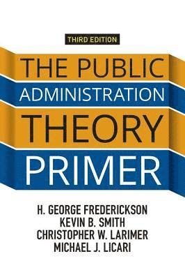 bokomslag The Public Administration Theory Primer, 3rd edition