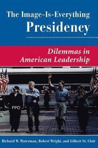 bokomslag The Image Is Everything Presidency