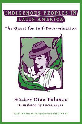 bokomslag Indigenous Peoples in Latin America: The Quest for Self-Determination