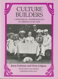 bokomslag Culture Builders: Historical Anthropology of Middle Class Life