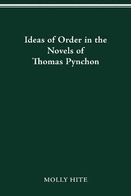 bokomslag Ideas of Order in the Novels of Thomas Pynchon