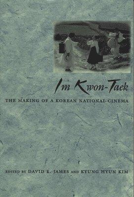 bokomslag Im Kwon-Taek: The Making of a Korean National Cinema