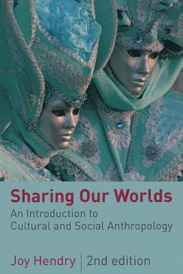 bokomslag Sharing Our Worlds: An Introduction to Cultural and Social Anthropology