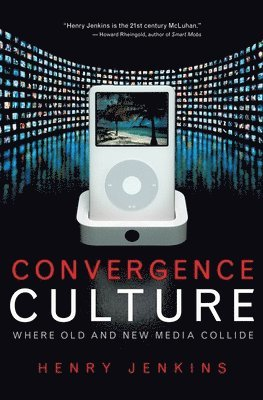 bokomslag Convergence Culture: Where Old and New Media Collide