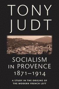 bokomslag Socialism in Provence, 1871-1914
