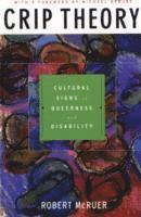 bokomslag Crip theory - cultural signs of queerness and disability