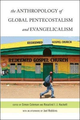 bokomslag The Anthropology of Global Pentecostalism and Evangelicalism
