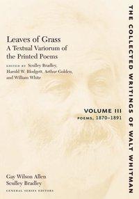bokomslag Leaves of Grass, A Textual Variorum of the Printed Poems: Volume III: Poems