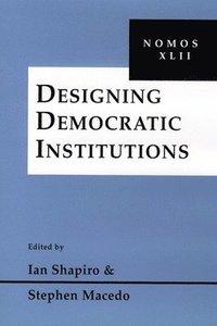 bokomslag Designing Democratic Institutions