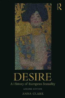 Desire: A History of European Sexuality 1