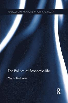 bokomslag Politics of economic life