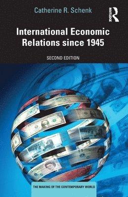 International Economic Relations since 1945 1