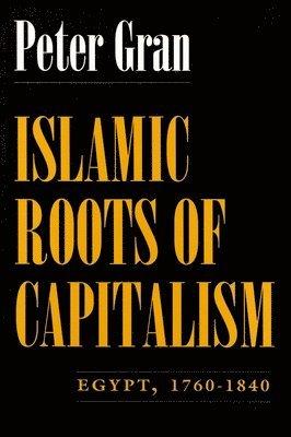 bokomslag Islamic Roots of Capitalism