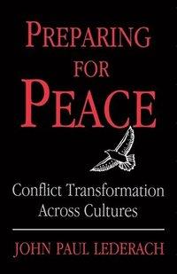 bokomslag Preparing for Peace: Conflict Transformation Across Cultures