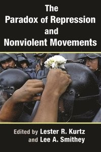 bokomslag The Paradox of Repression and Nonviolent Movements