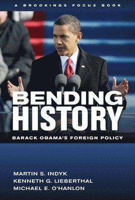 bokomslag Bending History: Barack Obama's Foreign Policy