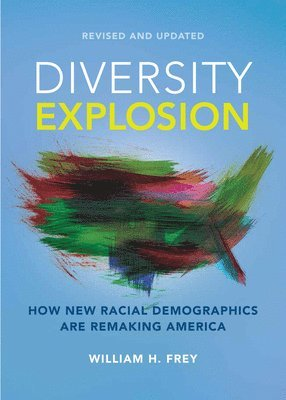bokomslag Diversity Explosion: How New Racial Demographics are Remaking America