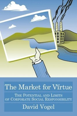 bokomslag Market for virtue - the potential and limits of corporate social responsibi