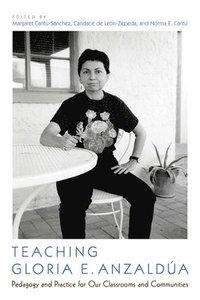 bokomslag Teaching Gloria E. Anzaldua