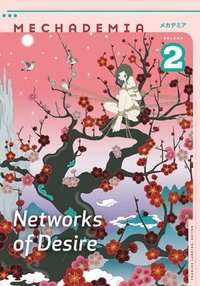 bokomslag Mechademia, Volume 2: Networks of Desire