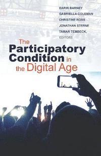 bokomslag The Participatory Condition in the Digital Age