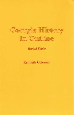 Georgia History in Outline – Kenneth M Coleman – Bok