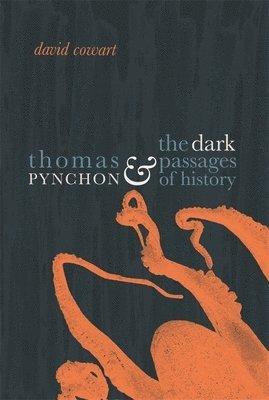 bokomslag Thomas Pynchon and the Dark Passages of History