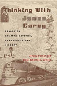 bokomslag Thinking with James Carey