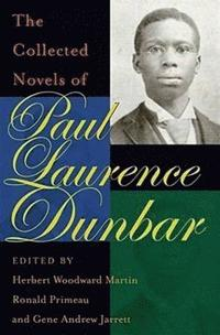 bokomslag The Collected Novels of Paul Laurence Dunbar