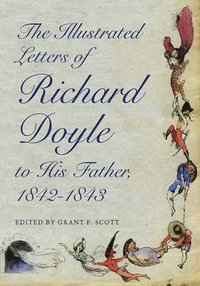 bokomslag The Illustrated Letters of Richard Doyle to His Father, 1842-1843