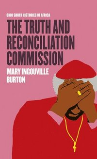 bokomslag The Truth and Reconciliation Commission