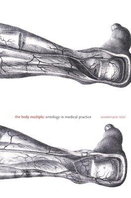 bokomslag The Body Multiple: Ontology in Medical Practice