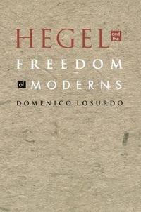 bokomslag Hegel and the Freedom of Moderns