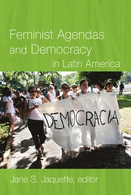 bokomslag Feminist Agendas and Democracy in Latin America
