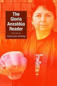bokomslag The Gloria Anzaldua Reader